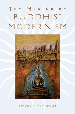 David McMahan wrote a great book called The Making of Buddhist Modernism